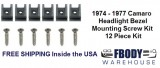 1974 - 1977 Camaro Headlight Bezel Mounting Screw Kit