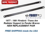 1977 - 1981 Trans Am Fender to Radiator Support Bars NEW Pair