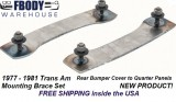 1977 - 1981 Trans Am Rear Bumper Cover to Quarter Panel Mounting Braces PAIR