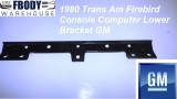 1980 Firebird Trans Am Center Console Front Lower Brace Used GM!
