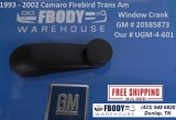 1993 - 2002 Camaro Trans Am Firebird GM window cranks