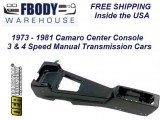 1973 - 1981 Camaro Center Console NEW Manual 4 Speed cars