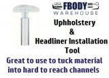 Headliner and Upholstery Install Tool