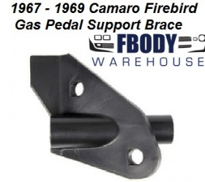 1967 - 1969 Camaro Firebird Gas Pedal Mounting Brace New