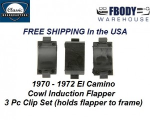 1970 - 1972 El Camino Cowl Induction Flapper Valve Clip Set 3 pc
