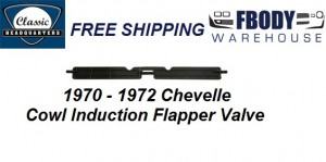 1970 - 1972 Chevelle Cowl Induction Flapper Valve
