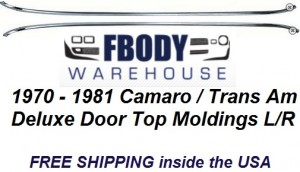 1970 - 1981 Camaro Trans Am Deluxe Door Top Molding PAIR