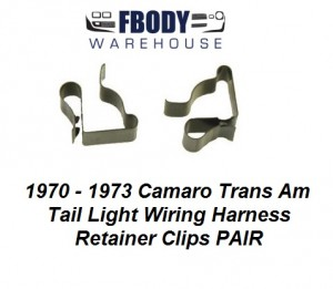 1970 - 1973 Camaro Trans Am Tail Light Wiring Retainer Clips PAIR