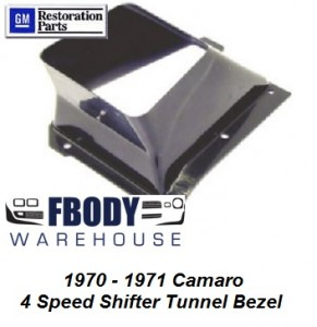 1970 - 1972 Camaro Manual Shift Tunnel 4 Speed Bezel New Best on Market!