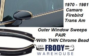 1970 - 1981 Camaro Trans Am Door Window Sweeps with THIN Chrome Bead 2 pc Set Outers
