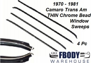 1970 - 1981 Camaro Trans Am Door Window Sweeps with THIN Chrome Bead 4 pc Set Inner / Outer