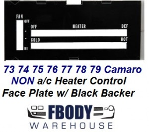 1973 - 1979 Camaro Heater Control Lens WHITE Letters w/ Backer NON Air Conditioned Cars