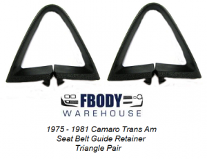 1975 - 1981 Camaro Trans Am Triangle Seat Belt Guide Set NEW Repro