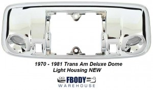 1970 - 1981 Trans Am Deluxe Dome Lamp Housing NEW Chrome  **NEW PRODUCT**