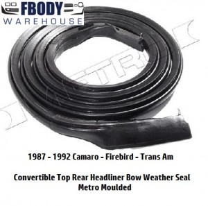 1987 - 1992 Camaro Trans Am Convertible Rear Bow Weather Seal Metro Moulded