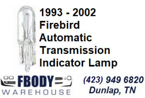 1993 - 2002 Firebird Automatic Transmission Indicator Lamp