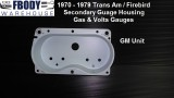 1970 - 1981 Trans Am Gauges Secondary Cluster Housing Gas / Volts 2 styles available!